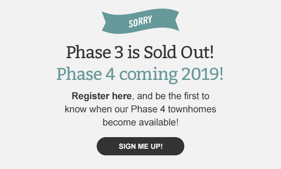 Sorry! Phase 3 in Blackstone is Sold Out. Phase 4 coming 2019!