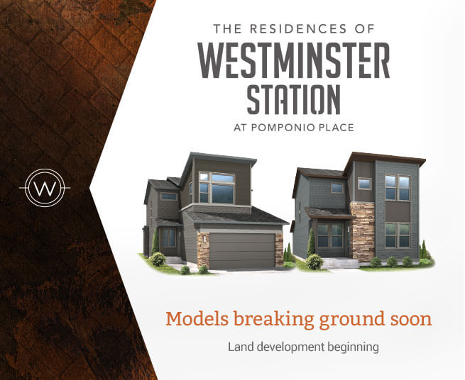 The Residences Of WestMinster Station at Pomponio Place  Models breaking ground soon Land development beginning