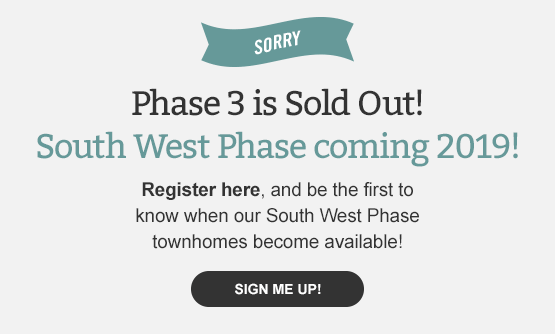 Phase 3 is sold out. South West Phase coming in 2019